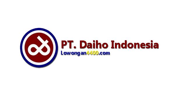 Lowongan Kerja PT. Daiho Indonesia GIIC Cikarang Oktober