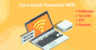 Cara Ganti Password WiFi Indihome