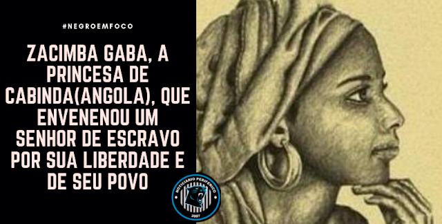 Zacimba Gaba, a princesa de Cabinda, que envenenou um senhor de escravo por sua liberdade e de seu povo