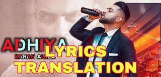 Adhiya Lyrics   Translation   in English/Hindi – Karan Aujla