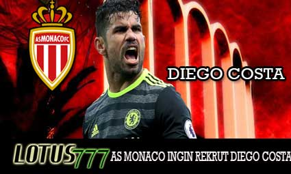 AS MONACO INGIN REKRUT DIEGO COSTA