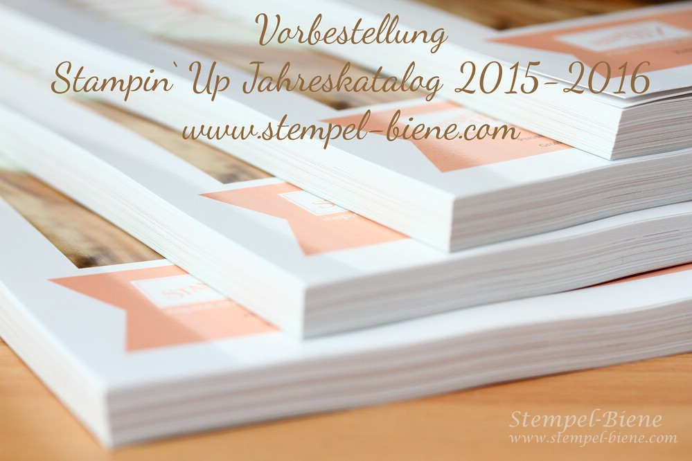 stampin Up Jahreskatalog 2015, Vorbestellung stampin Up katalog, stempel-biene, stampin up bestellen