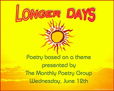 Longer Days, a monthly group poetry challenge based on a theme | Graphic property of www.BakingInATornado.com | #MyGraphics