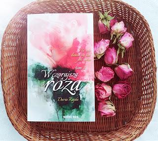Wczorajsza róża. Część  II - Nic nie łamie się tak jak serce - Daria Rajda