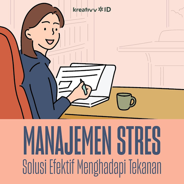 Manajemen Stres Solusi Efektif Hadapi Tekanan
