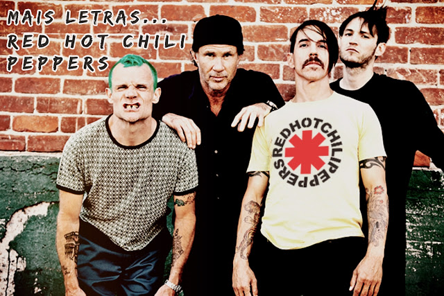 Mais Letras | Red Hot Chili Peppers