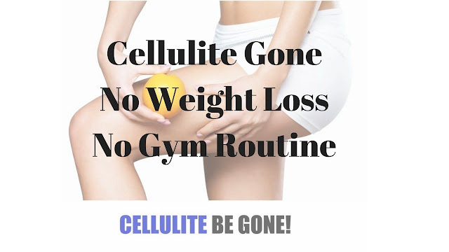 cellulite be gone cream,cellulite gone Reviews,cellulite gone Book,cellulite gone Tips,cellulite gone Tricks,cellulite gone- no weight loss no gym routine,cellulite gone in 2 weeks,cellulite gone in 28 days,cellulite gone with exercise,cellulite gone after weight loss,my cellulite is gone,