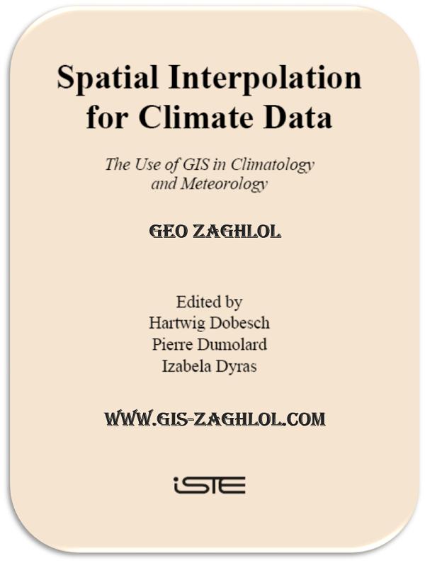 تحميل كتاب الاستكمال المكاني للبيانات المناخية باستخدام نظم المعلومات الجغرافية Spatial Interpolation for Climate Data The Use of GIS
