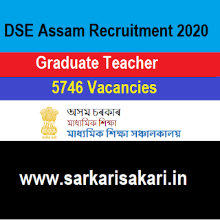 DSE Assam Recruitment 2020 -Graduate Teacher (5746 Posts) Apply Online