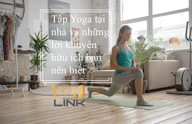 Tập Yoga tại nhà và những lời khuyên hữu ích bạn nên biết