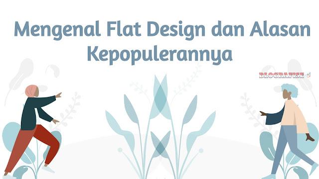 Mengenal Flat Design dan Alasan Kepopulerannya