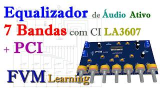 Equalizador de audio Ativo 7 Bandas com CI LA3607 + PCI