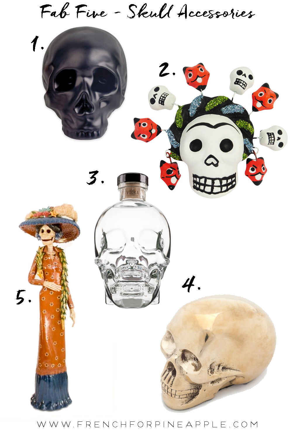French For Pineapple Blog - Fab Five Skull Accessories