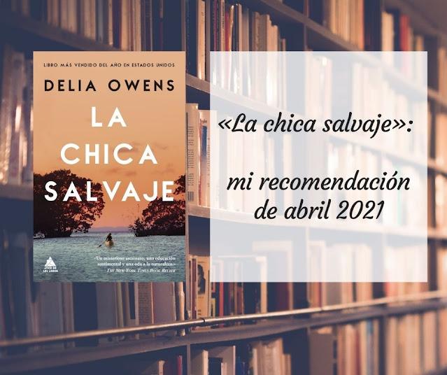 «La chica salvaje»: mi recomendación de abril 2021