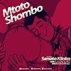 Audio | Seneta Kilaka - MTOTO SHOMBO  | Download Mp3