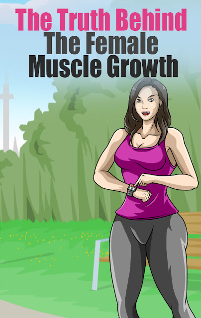 The Truth Behind The Female Muscle Growth