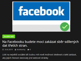 http://azanoviny.wz.cz/2019/08/24/na-facebooku-budete-moci-zakazat-sber-sdilenych-dat-tretich-stran/