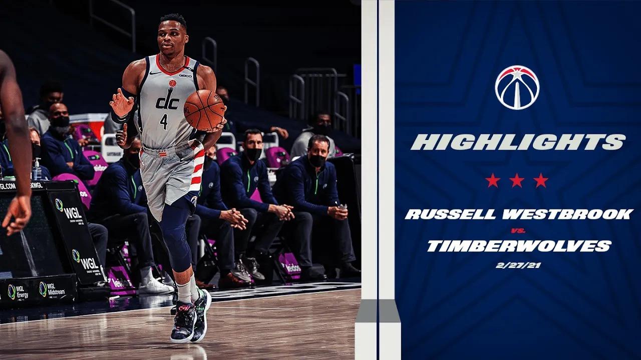 Russell Westbrook 19pts 14reb 12ast vs MIN | February 27, 2021 | 2020-21 NBA Season