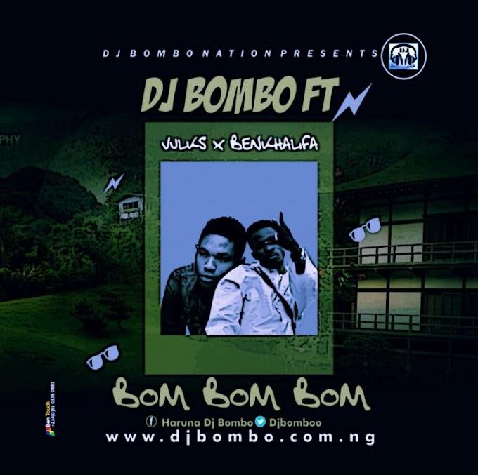 [Music] Dj BOMBO Ft Vulkz Ben Khalifah – Bom Bom Bom (M&M By 10Beats)