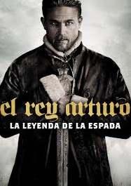 El Rey Arturo La leyenda de la espada (2017) Online latino