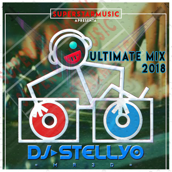 DOWNLOAD FREE MIX: Ultimate Mix 2018 - Dj Stellyo Mr3D.Mp3
