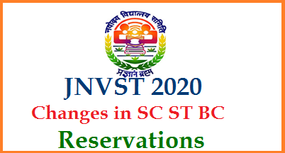 JNVST 2020 Jawahar Navoday Vidyalaya Selction Test changes in SC ST BC Reservations as per the concern district population.  Notification has been issued by Department of School Education and Literacy, Govt of India dated 31.03.2020.