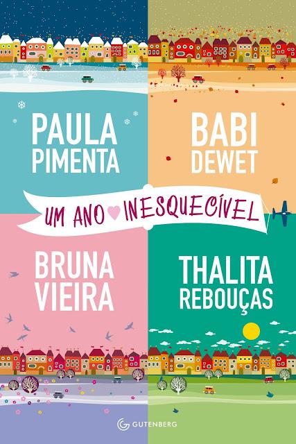 Um ano inesquecível Paula Pimenta, Babi Dewet, Bruna Vieira, Thalita Rebouças