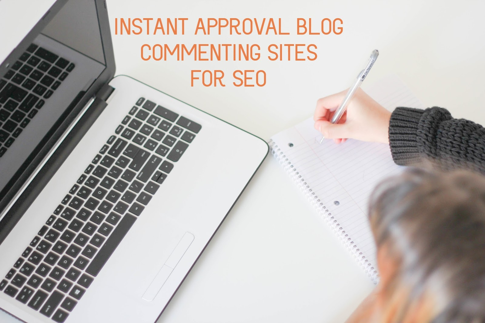 Top 60 Instant Approval Blog Commenting Sites for 2019