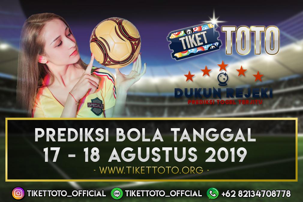 PREDIKSI BOLA TANGGAL 17 – 18 AGUSTUS 2019