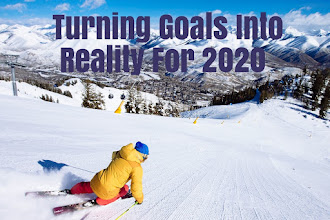 Turning Goals Into Reality For 2020
