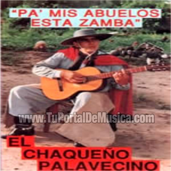 El Chaqueño Palavecino - Pa Mis Abuelos Esta Zamba (1987)