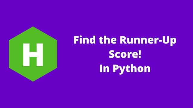 HackerRank Find the Runner-Up Score! in python problem solution
