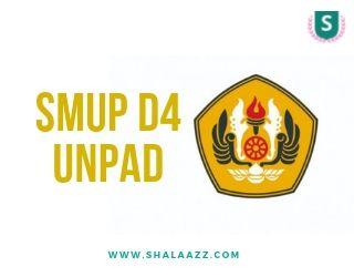Simak Informasi SMUP D4 Universitas Padjadjaran LENGKAP