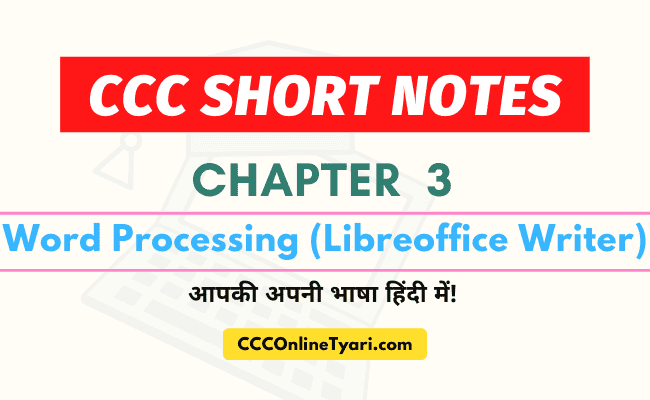 Ccc One Liner Chapter 3, Word Processing (Libreoffice Writer), Ccc Chapter 3 Short Notes, Ccc Short Notes Chapter 3, Ccc Libreoffice short Notes, Libreoffice Ccc Notes Pdf In Hindi.