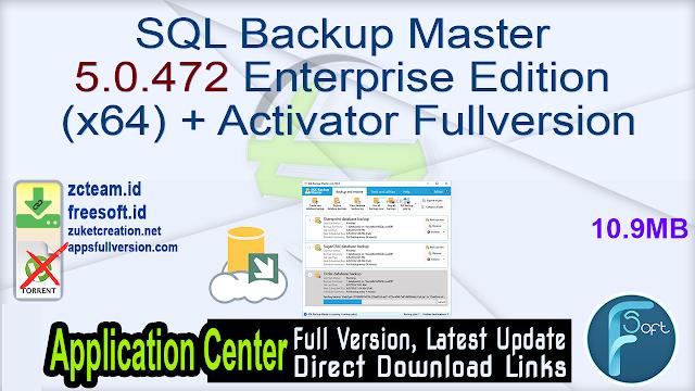 SQL Backup Master 5.0.472 Enterprise Edition (x64) + Activator Fullversion