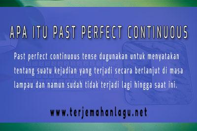 Pengertian Dari Past Perfect Continuous Serta Contoh Kalimat Nya