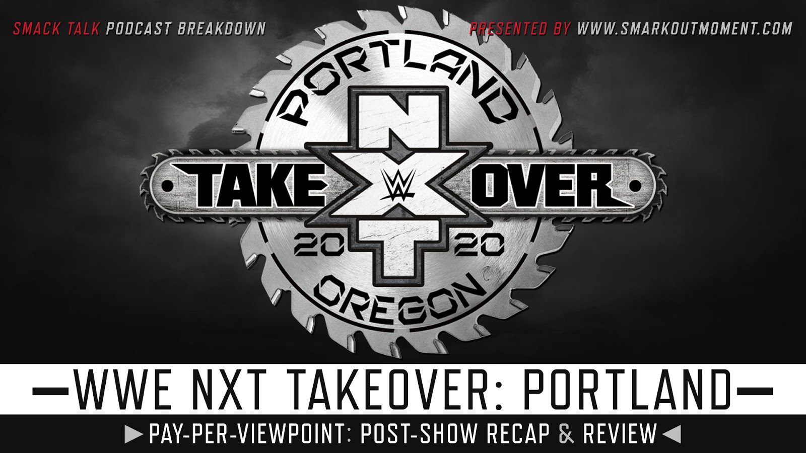 WWE NXT TakeOver: Portland 2020 Recap and Review Podcast