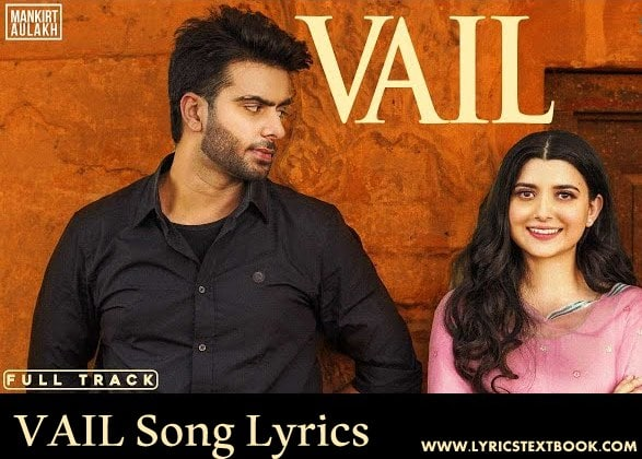 VAIL LYRICS - MANKIRT AULAKH ( LYRICS IN PUNJABI, ENGLISH and HINDI )