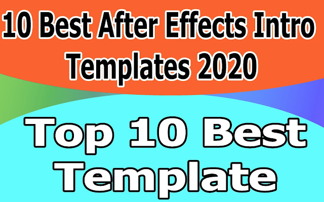 10 Best After Effects Intro Templates 2020