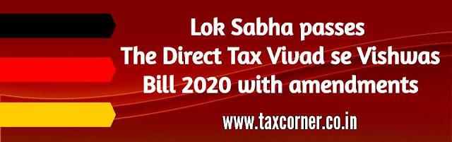 lok-sabha-passes-the-direct-tax-vivad-se-vishwas-bill-2020-with-amendments