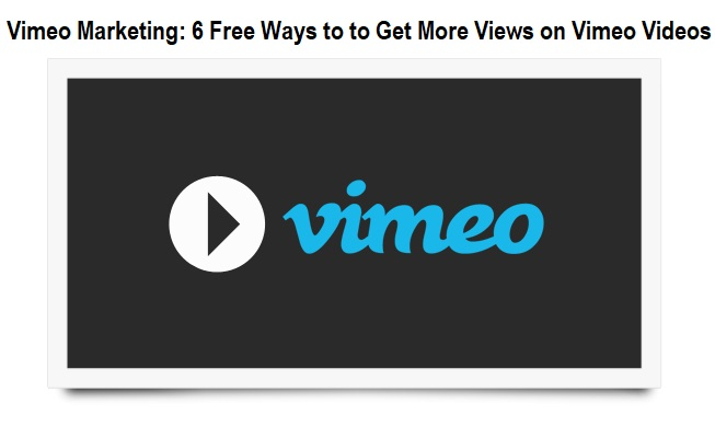 Free Ways to to Get More Views on Vimeo Videos
