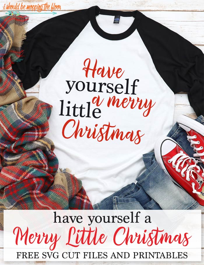 Have Yourself a Merry Little Christmas SVG