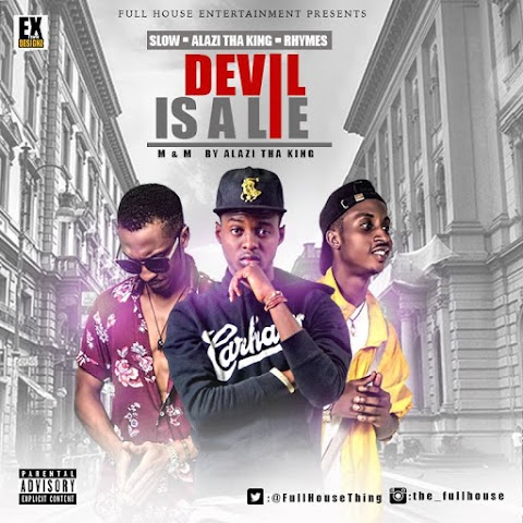 New Music>:Slow X Alazi Tha King X Rhymes - Devil is a Lie