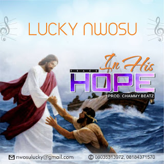 [ Download Music ]  Lucky Nwosu - In His Hope
