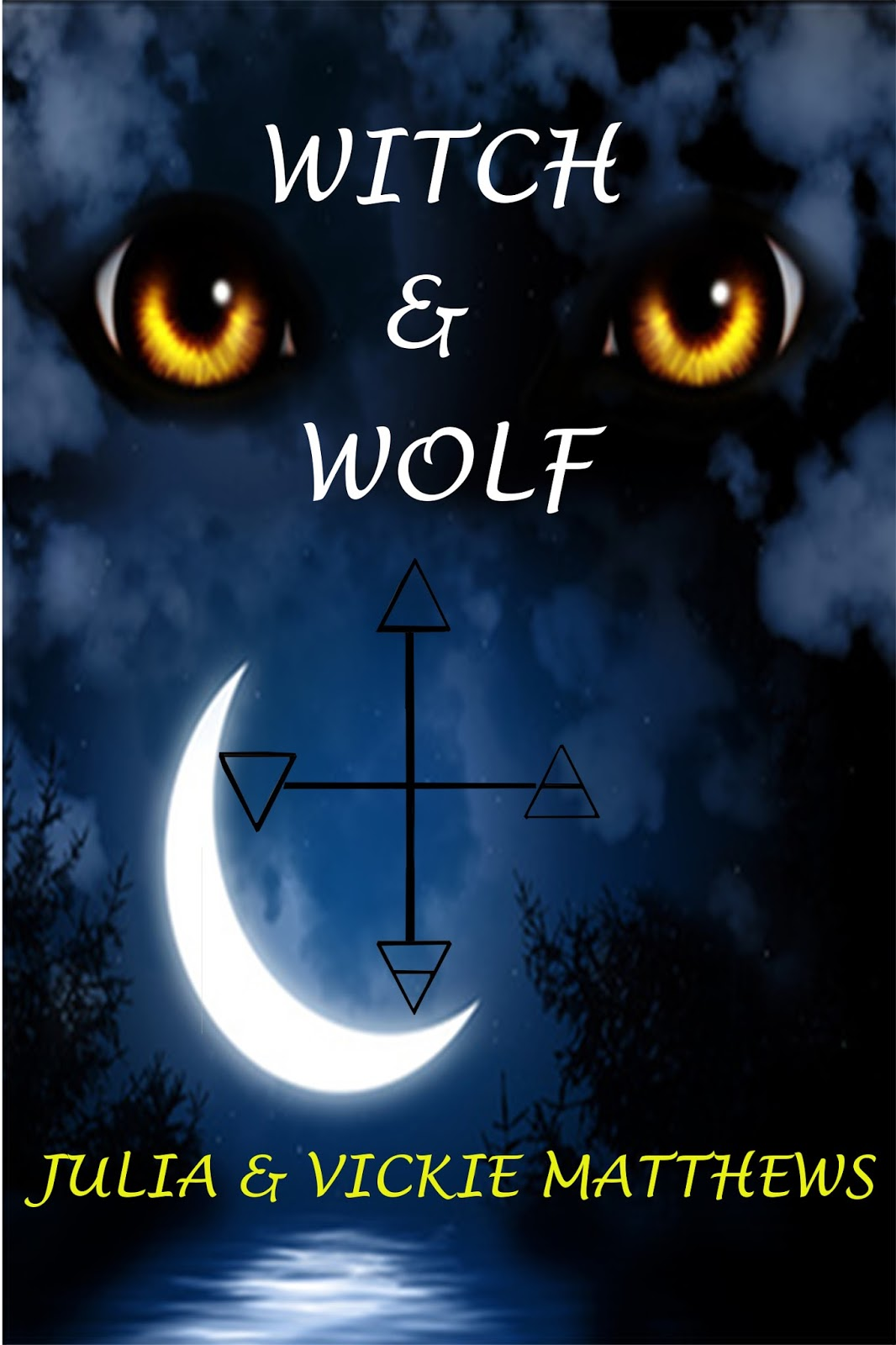 Witch and Wolf Novel by Julia and Vickie Matthews