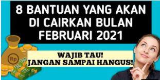 8 Macam Bantuan Pemerintah Yang Akan Cair Bulan Februari 2021