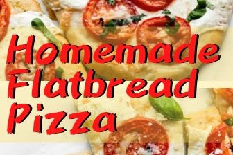 Homemade Flatbread Pizza