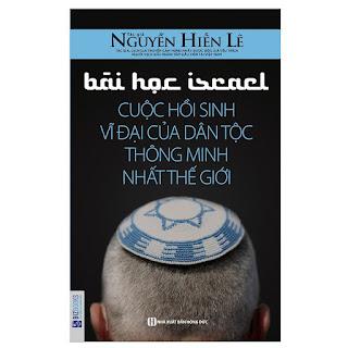 Bài Học Israel - Cuộc Hồi Sinh Vĩ Đại Của Dân Tộc Thông Minh Nhất Thế Giới ebook AWZ3/EPUB/PDF/PRC/MOBI