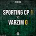 Sporting 1 - Varzim 0...A mediocridade continua!