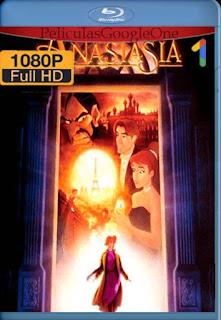 Anastasia[1997] [1080p BRrip] [Latino- Ingles] [GoogleDrive] LaChapelHD